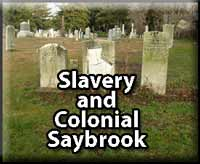 Slavery and Colonial Saybrook